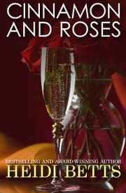 Cinnamon and Roses ebook by Heidi Betts