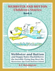 Webbster and Button and Happy Hairy Huckleberry ebook by KC Remington