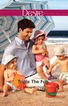 Triple The Fun ebook by Maureen Child