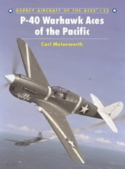 P-40 Warhawk Aces of the Pacific ebook by Carl Molesworth,Jim Laurier