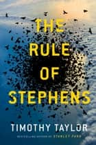 The Rule of Stephens - a novel ebook by Timothy Taylor