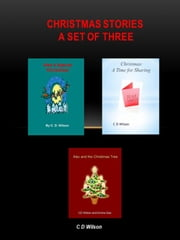 Christmas Stories A Set Of Three ebook by C D Wilson