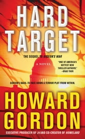 Hard Target - A Novel ebook by Howard Gordon