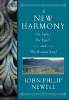 A New Harmony ebook by J. Philip Newell