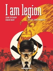 I Am Legion #3 : The Three Monkeys - The Three Monkeys ebook by John Cassaday,Fabien Nury,Laura Martin