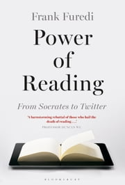 Power of Reading - From Socrates to Twitter ebook by Professor Frank Furedi
