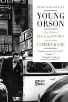 Young Orson ebook by Patrick McGilligan