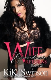 Wife Extraordinaire Returns ebook by Kiki Swinson