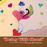 """Being With Heart"" ebook by Pascale Dellefield"