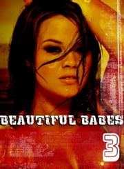 Beautiful Babes - A sexy photo book - Volume 3 ebook by Martina Perez
