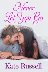 Never Let You Go (Sweethearts of Sumner County, #1) ebook by Kate Russell