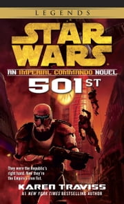 501st: Star Wars Legends (Imperial Commando) - An Imperial Commando Novel ebook by Karen Traviss