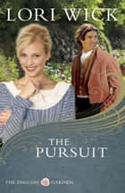 The Pursuit ebook by Lori Wick