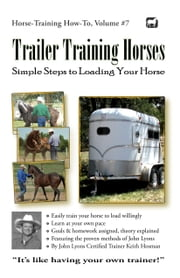 Trailer Training Horses: Simple Steps to Loading Your Horse ebook by Keith Hosman