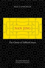 Nan Jing: The Classic of Difficult Issues ebook by Unschuld, Paul U.
