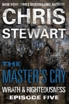 The Master's Cry ebook by Chris Stewart