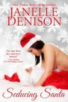 Seducing Santa ebook by Janelle Denison
