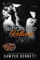 Sündhafte Retterin - Wicked Horse Vegas, Buch Sieben eBook by Sawyer Bennett