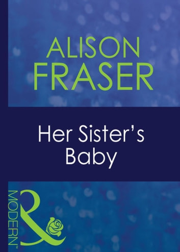 Her Sister's Baby (Mills & Boon Modern) ebook by Alison Fraser
