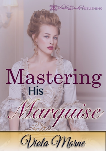 Mastering His Marquise ebook by Viola Morne