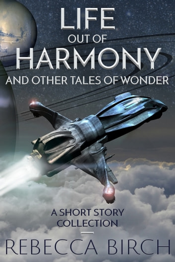 Life Out of Harmony - And Other Tales of Wonder ebook by Rebecca Birch