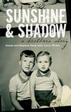 Sunshine & Shadow ebook by Larry Writer
