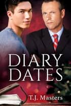 Diary Dates ebook by T.J. Masters