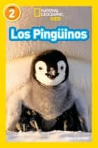 National Geographic Readers: Los Pinguinos (Penguins) eBook by Anne Schreiber