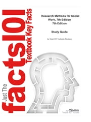 e-Study Guide for: Research Methods for Social Work, 7th Edition by Allen Rubin, ISBN 9780495811718 ebook by Cram101 Textbook Reviews