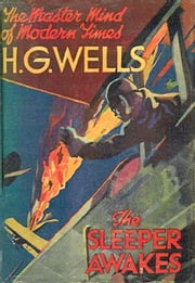 The Sleeper Awakes ebook by by H. G. Wells