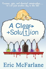 A Clear Solution ebook by Eric McFarlane