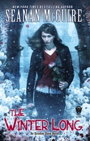 The Winter Long - October Daye #8 ebook by Seanan McGuire