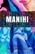 Manihi ebook by Christine Machureau