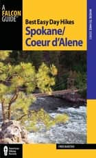 Best Easy Day Hikes Spokane/Coeur d'Alene ebook by Fred Barstad