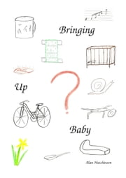 Bringing Up Baby ebook by Alan Hutchinson