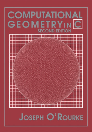 Computational Geometry in C ebook by Joseph O'Rourke