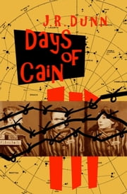 Days of Cain ebook by J. R. Dunn