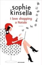 I love shopping a Natale eBook by Sophie Kinsella