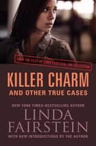 Killer Charm - And Other True Cases ebook by Linda Fairstein