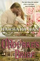 O'Rourke's Bride ebook by Barbara Dan