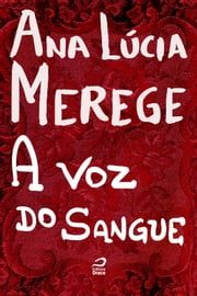 A voz do Sangue ebook by Ana Lúcia Merege