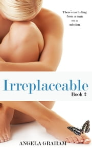 Irreplaceable ebook by Angela Graham