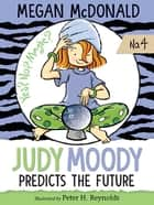 Judy Moody Predicts the Future ebooks by Megan McDonald, Peter H. Reynolds