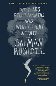 Two Years Eight Months and Twenty-Eight Nights - A Novel ebook by Salman Rushdie