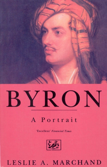 Byron - A Portrait ebook by Leslie Marchand
