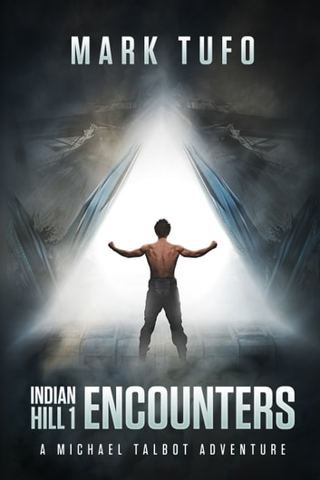 Indian Hill 1: Encounters (A Michael Talbot Adventure) ebook by Mark Tufo