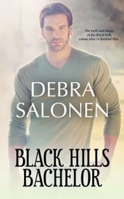 Black Hills Bachelor - a Hollywood-meets-the-real-wild-west contemporary romance series ebook by Debra Salonen