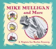 Mike Mulligan and More - A Virginia Lee Burton Treasury ebook by Virginia Lee Burton