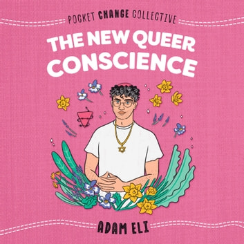 The New Queer Conscience audiobook by Adam Eli