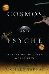 Cosmos and Psyche - Intimations of a New World View ebook by Richard Tarnas